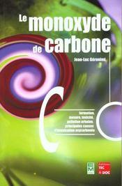 Le monoxyde de carbone ; formation ; mesure ; toxicite ; pollution urbaine - Intérieur - Format classique