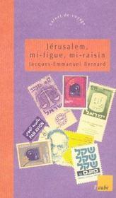 Jerusalem ; Mi-Figue Mi-Raisin - Intérieur - Format classique