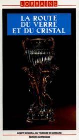 La Route Du Verre Et Du Cristal - Couverture - Format classique