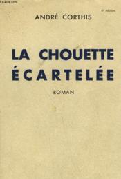 La Chouette Ecartelee. - Couverture - Format classique