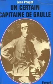 Un Certain Capitaine De Gaulle. - Couverture - Format classique