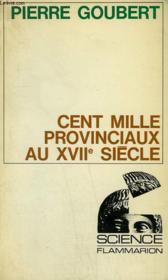 CENT MILLE PROVINCIAUX AU XVIIe SIECLE. COLLECTION : SCIENCE. - Couverture - Format classique