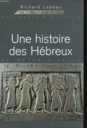 Une Histoire Des Hebreux. De Moïse A Jesus - Couverture - Format classique