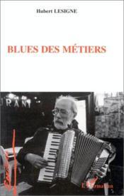 Blues Des Metiers - Couverture - Format classique
