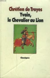 Yvain ; le chevalier au lion - Couverture - Format classique