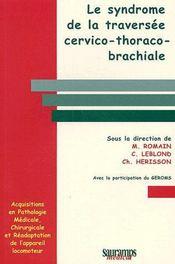 Le symdrome de la traversée cervico-thoraco-brachiale - Couverture - Format classique