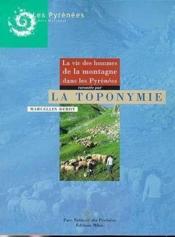 La toponymie - la vie des hommes de la montagne dans les pyrenees - Couverture - Format classique