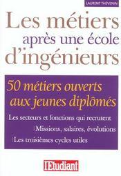 Les Métiers Après Une Ecole D'Ingénieurs. 50 Métiers Ouverts Aux Jeunes Diplômés,... - Intérieur - Format classique