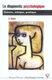 Le Diagnostic Psychologique ; Theorie, Ethique, Pratique - Couverture - Format classique