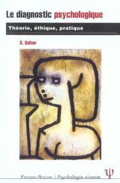 Le Diagnostic Psychologique ; Theorie, Ethique, Pratique - Intérieur - Format classique