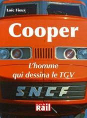 Cooper ; l'homme qui dessina le TGV - Couverture - Format classique