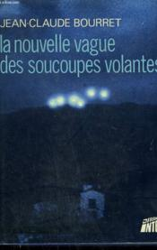 La Nouvelle Vague Des Soucoupes Volantes. - Couverture - Format classique