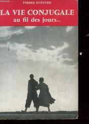 La Vie Conjugale Au Fil Des Jours - Couverture - Format classique