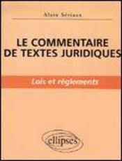 Le Commentaire De Textes Juridiques Lois Et Reglements - Intérieur - Format classique
