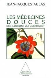 Les Medecines Douces - Couverture - Format classique