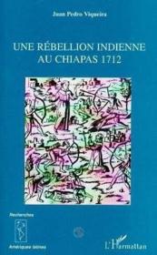 Rebellion Indienne Au Chiapas 1712 (Une) - Couverture - Format classique
