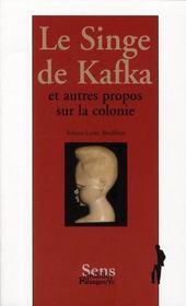 Le Singe De Kafka ; Et Autres Propos Sur La Colonie - Intérieur - Format classique
