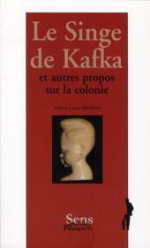 Le Singe De Kafka ; Et Autres Propos Sur La Colonie - Couverture - Format classique