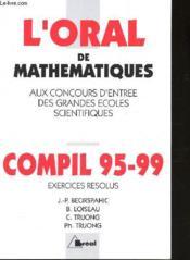 L'oral de mathematiques aux concours d'entree des grandes ecoles scientifiques ; compil 95-99 - Couverture - Format classique