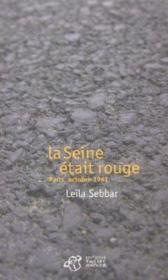 La seine etait rouge. paris, octobre 1961 - Couverture - Format classique