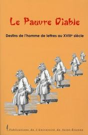 Le pauvre diable. destins de l'homme de lettres au xviii siècle - Intérieur - Format classique
