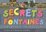 Secrets des fontaines, bosquets et bassins du parc du chateau de versailles - Couverture - Format classique