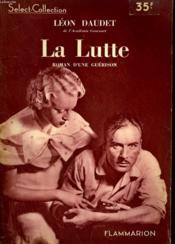 La Lutte. Roman D'Une Guerison. Collection : Select Collection N° 79. - Couverture - Format classique