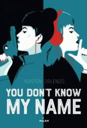 Vente  You don't know my name  - Kristen Orlando
