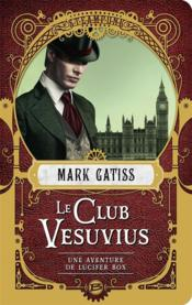 Vente  Lucifer Box T.1 ; le club Vesuvius  - Mark Gatiss