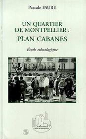 Un Quartier De Montpellier : Plan Cabanes: Etude Ethnologique - Intérieur - Format classique