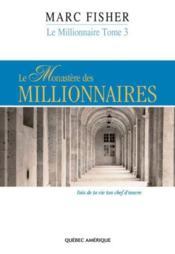 Le Millionnaire T 03 Le Monastere Des Millionnaires - Couverture - Format classique