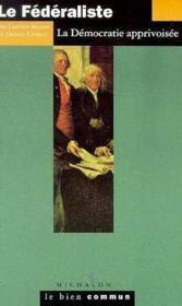 Le Federaliste - La Democratie Apprivoisee - Couverture - Format classique