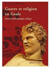 Guerre Et Religion En Gaule ; Essai D'Anthropologie Celtique - Couverture - Format classique