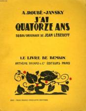 J'Ai Quatorze Ans. 38 Bois Originaux De Jean Lebedeff. Le Livre De Demain N° 127. - Couverture - Format classique