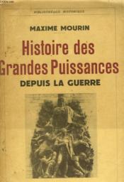 Histoire Des Grandes Puissances Depuis La Guerre - Couverture - Format classique