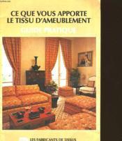 Ce Que Vous Apporte Le Tissu D'Ameublement - Guide Pratique. - Couverture - Format classique