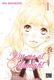 Vente livre :  Kiss me at midnight T.1  - Rin Mikimoto