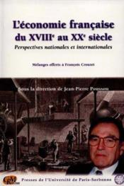 L'Economie Francaise Du 18 Au 20e Siecle ; Perspectives Nationales Et Internationales - Couverture - Format classique