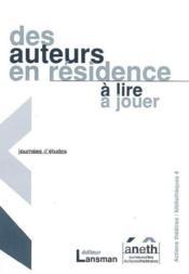 Auteurs En Residence - A Lire, A Jouer - Couverture - Format classique