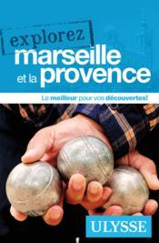 Explorez Marseille et la Provence - Couverture - Format classique