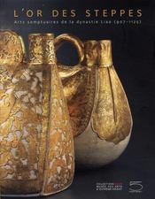 L'or des steppes ; arts somptuaires de la dynastie Liao - Intérieur - Format classique