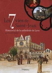 Les 7 vies de saint-jean, histoire cath.de lyon - Intérieur - Format classique
