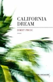 Vente  California dream  - Ismet Prcic