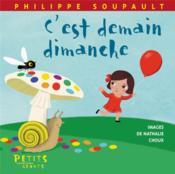 C'est demain dimanche – Soupault, Philippe; Choux, Nathalie