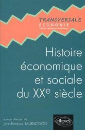 Histoire Economique Et Sociale Du Xxe Siecle - Intérieur - Format classique