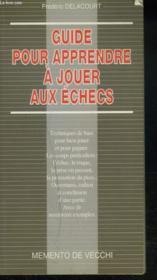Guide Pour Apprendre A Jouer Aux Echecs - Couverture - Format classique