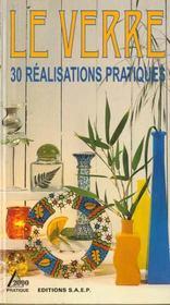 Le verre ; 30 realisations - Intérieur - Format classique
