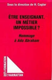 Etre Enseignant, Un Metier Impossible ? Hommage A Ada Abraham - Intérieur - Format classique