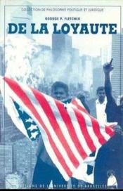 De La Loyaute. Entre Le Communautarisme Et Le Libertarisme - Couverture - Format classique