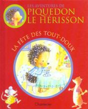 Piquedon Le Herisson - La Fete Des Tout-Doux - Couverture - Format classique
